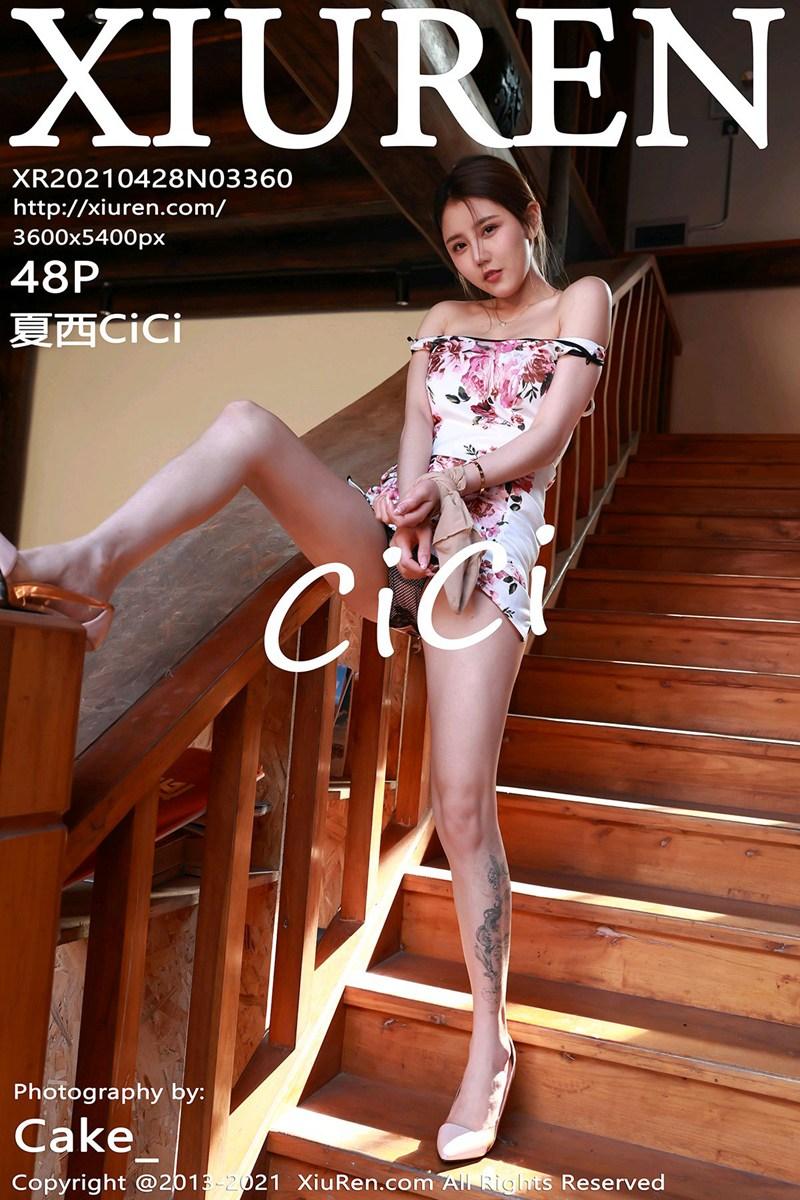 [XiuRen秀人网] 2021.04.28 No.3360 夏西CiCi [48+1P]